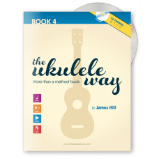 The Ukulele Way - Book 4 C6 tuning - JHUW4-C