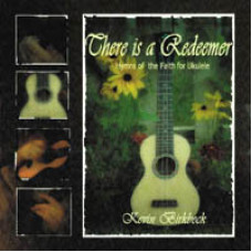 There is a Redeemer - Hymns of the Faith for Ukulele - Q661