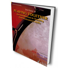 Playing Together: An Introduction to Teaching Orff Instrument Skills - Q79