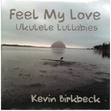 Feel My Love, Ukulele Lullabies - QFMLCD