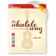 The Ukulele Way book 2 D6 tuning - JHUW2-D