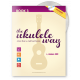 The Ukulele Way book 3 D6 tuning - JHUW3-D